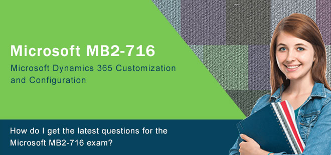 How do I get the latest questions for the Microsoft MB2-716 exam?